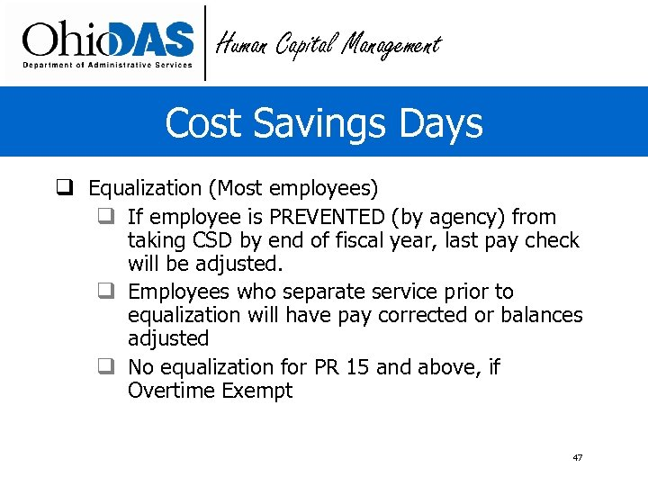 Human Capital Management Cost Savings Days q Equalization (Most employees) q If employee is
