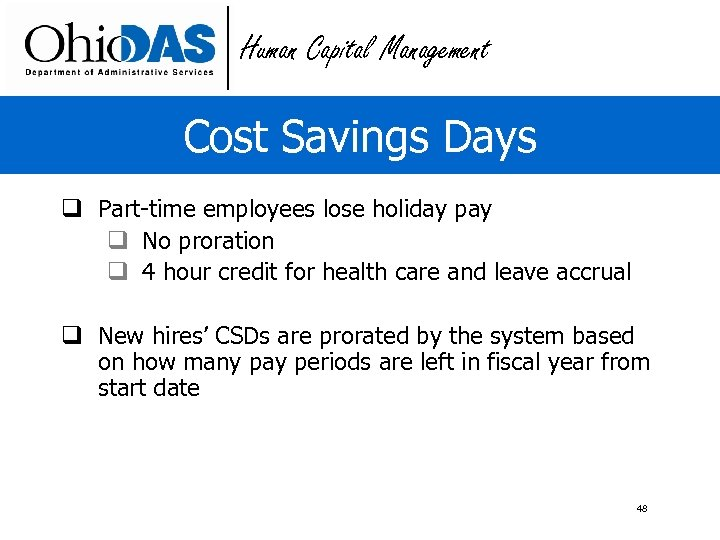 Human Capital Management Cost Savings Days q Part-time employees lose holiday pay q No