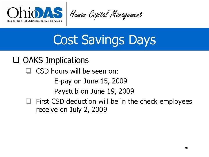 Human Capital Management Cost Savings Days q OAKS Implications q CSD hours will be