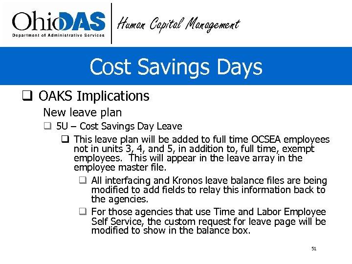 Human Capital Management Cost Savings Days q OAKS Implications New leave plan q 5