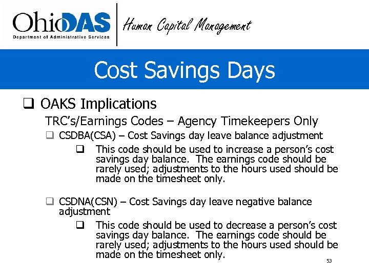 Human Capital Management Cost Savings Days q OAKS Implications TRC's/Earnings Codes – Agency Timekeepers