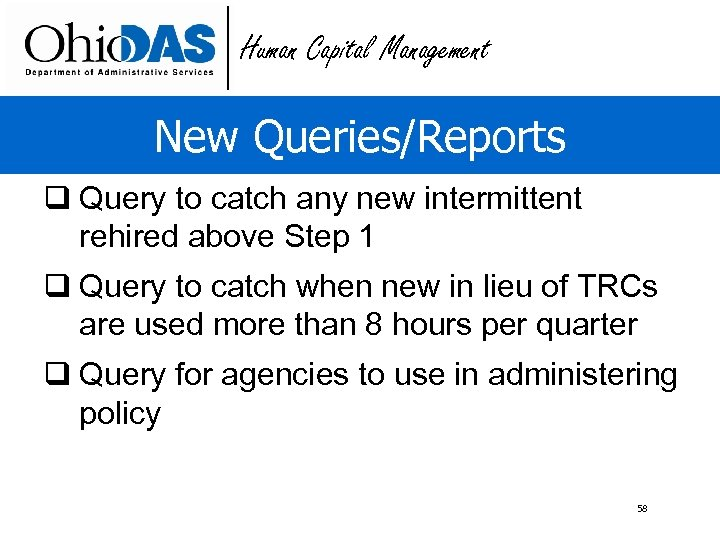 Human Capital Management New Queries/Reports q Query to catch any new intermittent rehired above