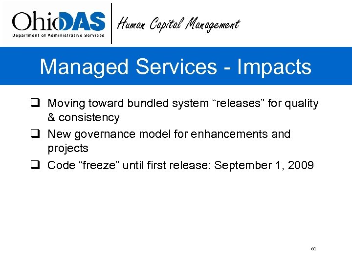 """Human Capital Management Managed Services - Impacts q Moving toward bundled system """"releases"""" for"""