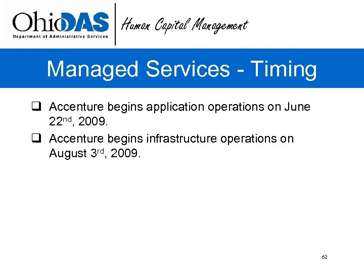 Human Capital Management Managed Services - Timing q Accenture begins application operations on June