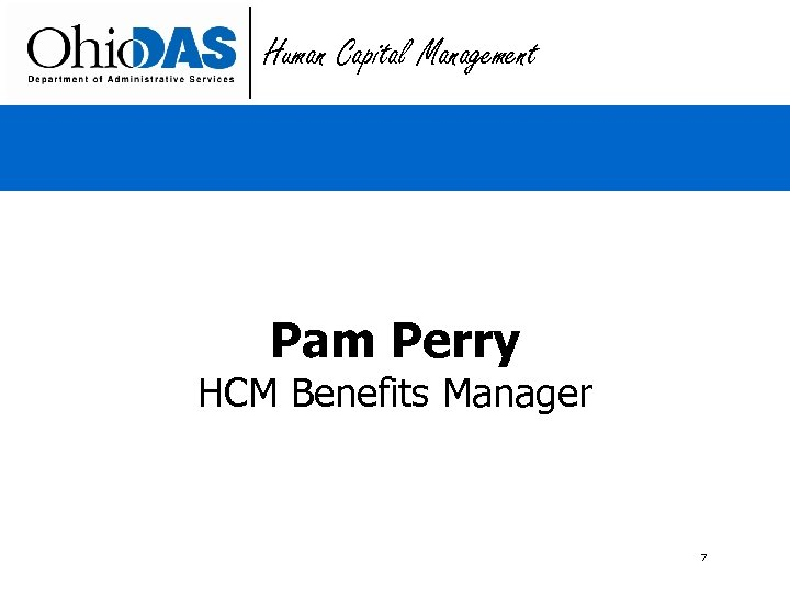 Human Capital Management Pam Perry HCM Benefits Manager 7