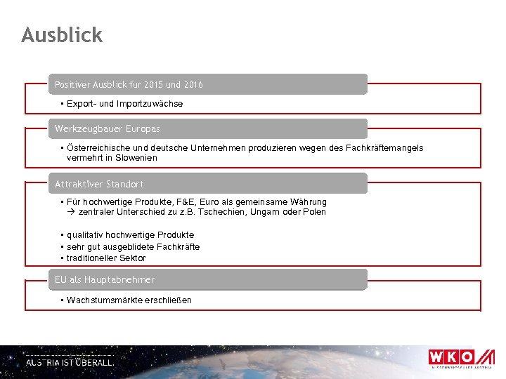 Ausblick Positiver Ausblick für 2015 und 2016 • Export- und Importzuwächse Werkzeugbauer Europas •