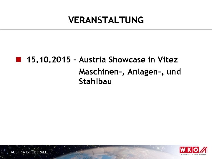 VERANSTALTUNG n 15. 10. 2015 – Austria Showcase in Vitez Maschinen-, Anlagen-, und Stahlbau