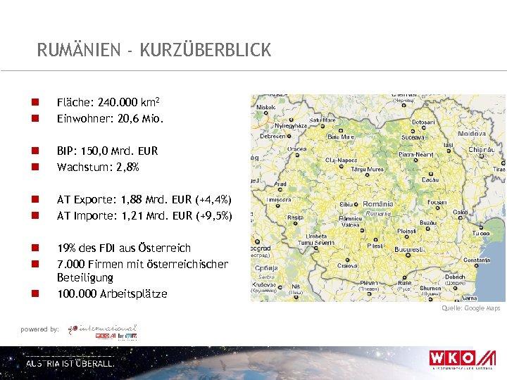 RUMÄNIEN - KURZÜBERBLICK n n Fläche: 240. 000 km 2 Einwohner: 20, 6 Mio.