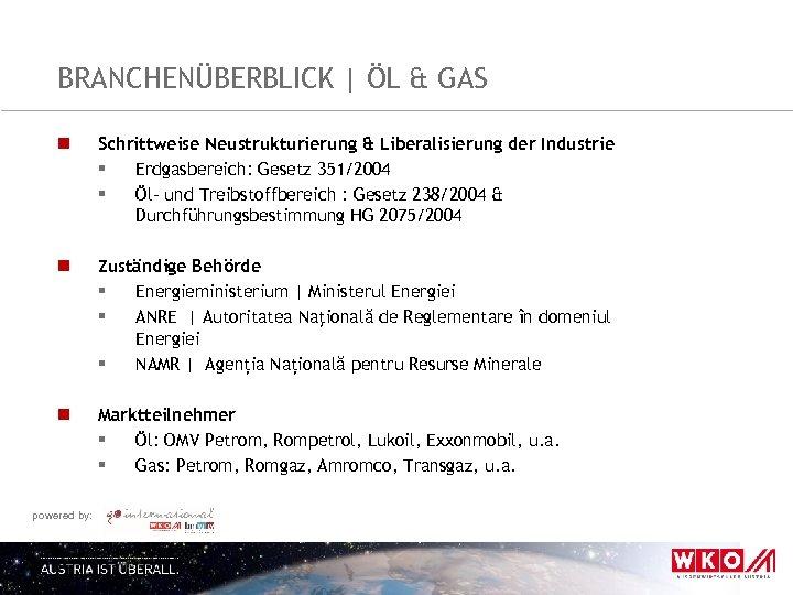 BRANCHENÜBERBLICK   ÖL & GAS n Schrittweise Neustrukturierung & Liberalisierung der Industrie § Erdgasbereich: