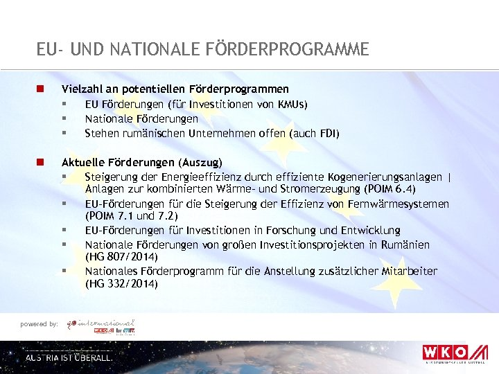 EU- UND NATIONALE FÖRDERPROGRAMME n Vielzahl an potentiellen Förderprogrammen § EU Förderungen (für Investitionen