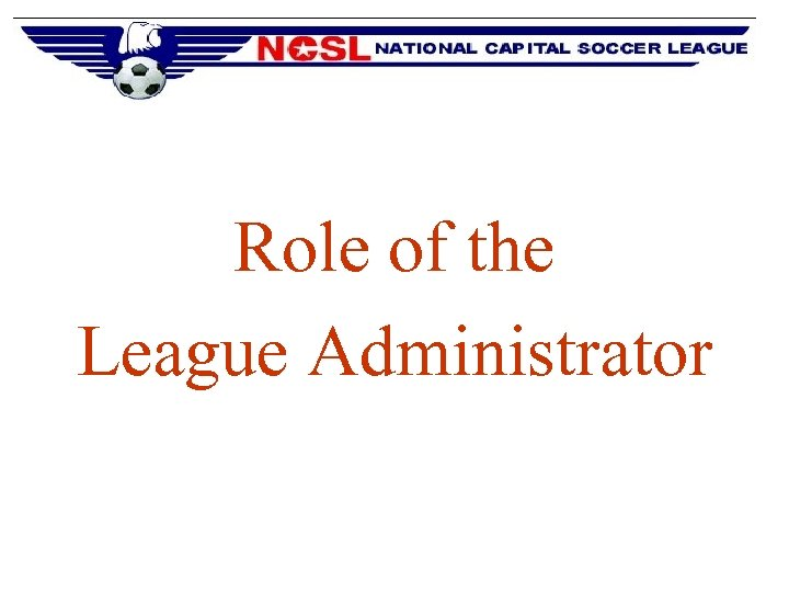 Role of the League Administrator