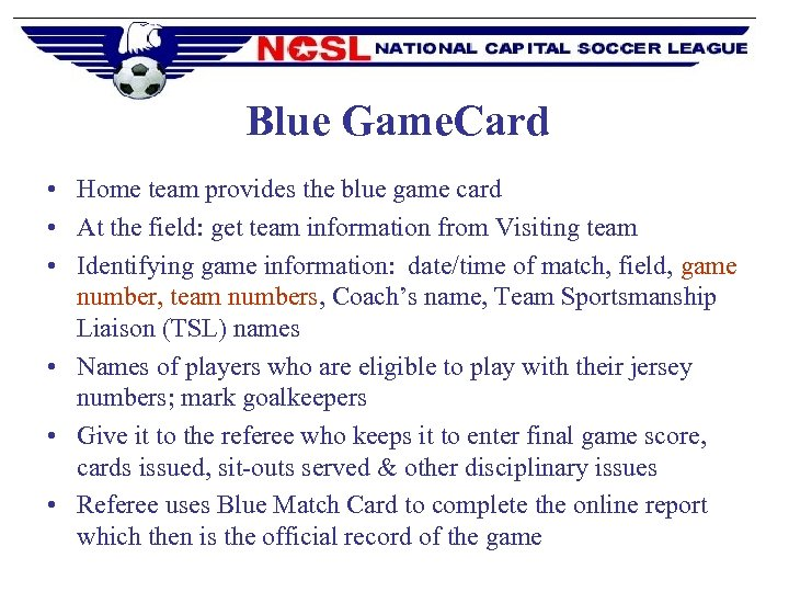 Blue Game. Card • Home team provides the blue game card • At the