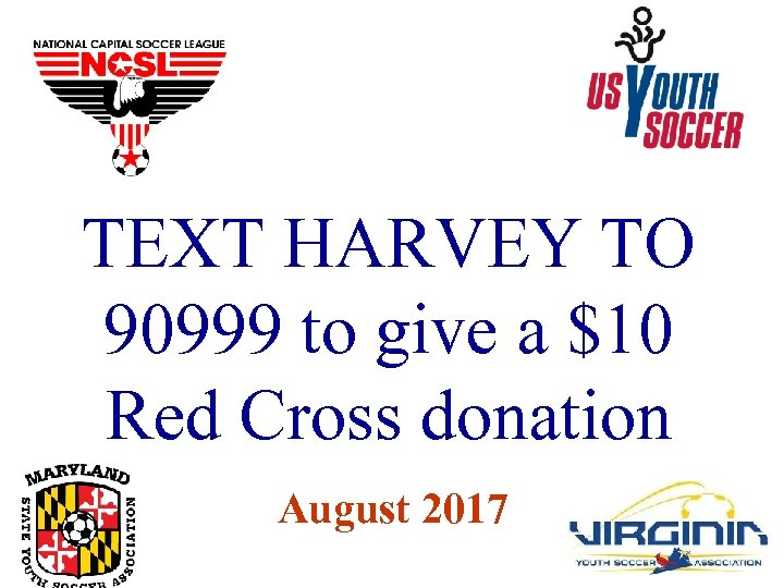 TEXT HARVEY TO 90999 to give a $10 Red Cross donation August 2017