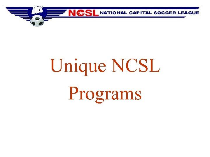 Unique NCSL Programs