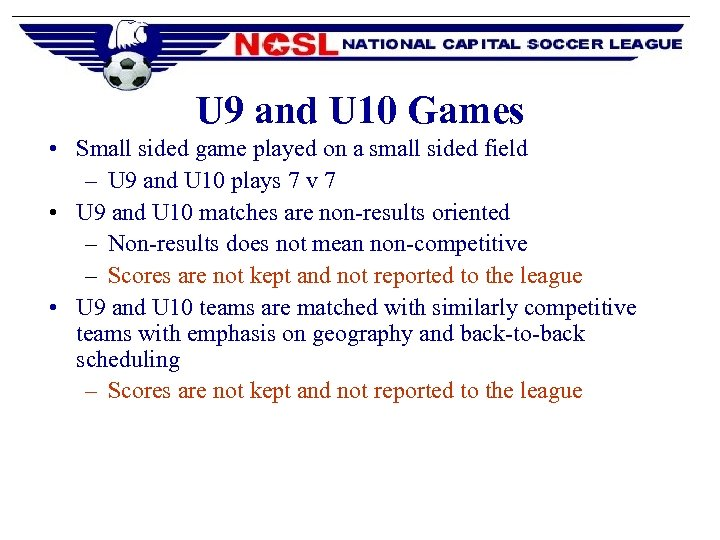 U 9 and U 10 Games • Small sided game played on a small
