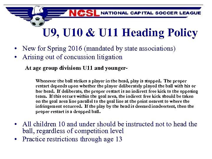 U 9, U 10 & U 11 Heading Policy • New for Spring 2016