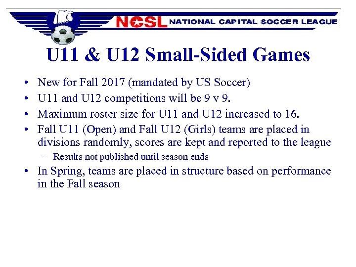 U 11 & U 12 Small-Sided Games • • New for Fall 2017 (mandated