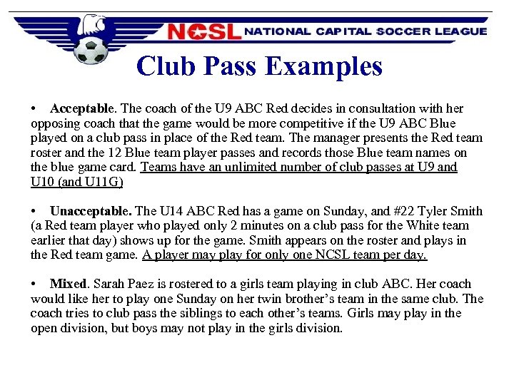 Club Pass Examples • Acceptable. The coach of the U 9 ABC Red decides
