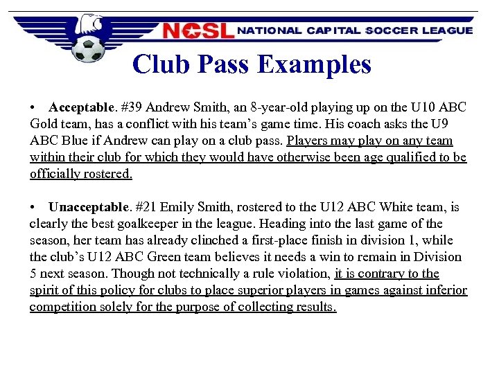 Club Pass Examples • Acceptable. #39 Andrew Smith, an 8 -year-old playing up on
