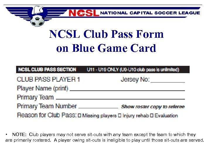 NCSL Club Pass Form on Blue Game Card • NOTE: Club players may not