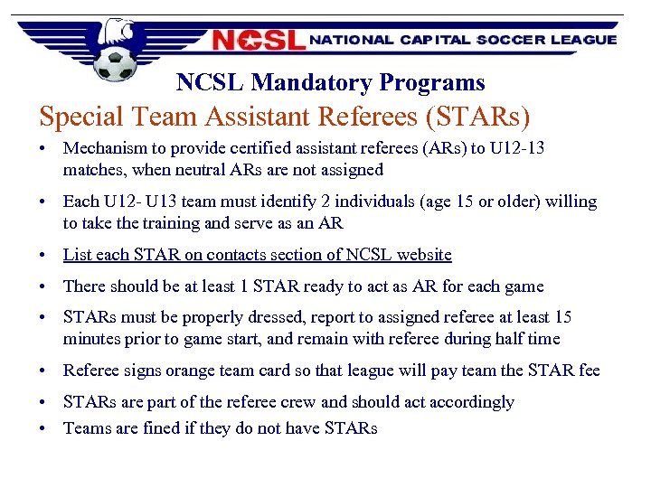 NCSL Mandatory Programs Special Team Assistant Referees (STARs) • Mechanism to provide certified assistant