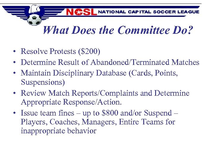 What Does the Committee Do? • Resolve Protests ($200) • Determine Result of Abandoned/Terminated