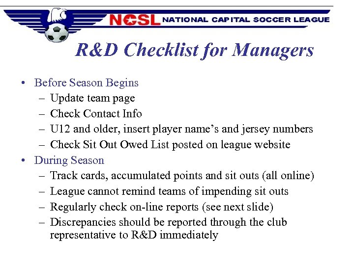 R&D Checklist for Managers • Before Season Begins – Update team page – Check