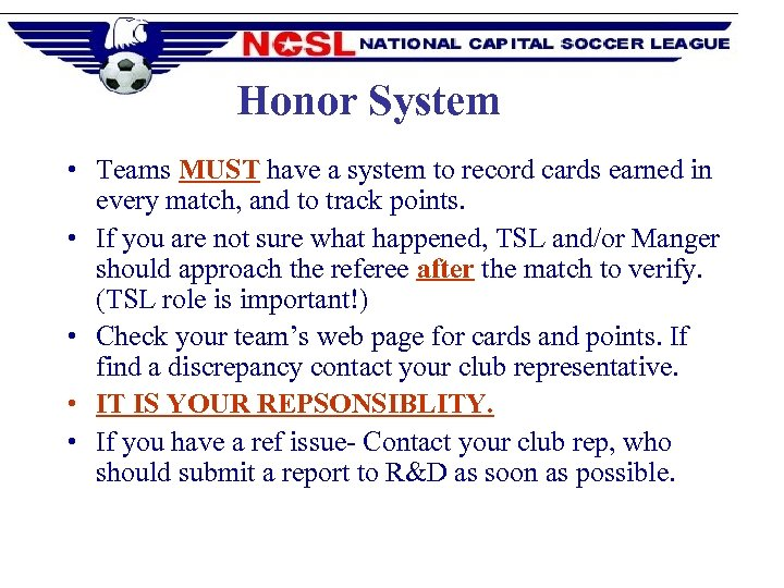 Honor System • Teams MUST have a system to record cards earned in every