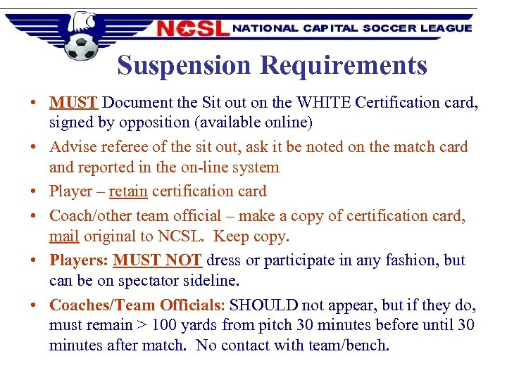 Suspension Requirements • MUST Document the Sit out on the WHITE Certification card, signed