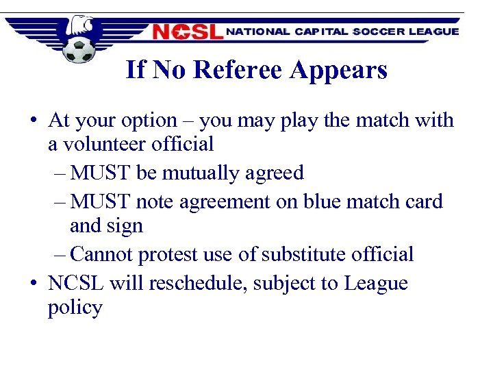 If No Referee Appears • At your option – you may play the match