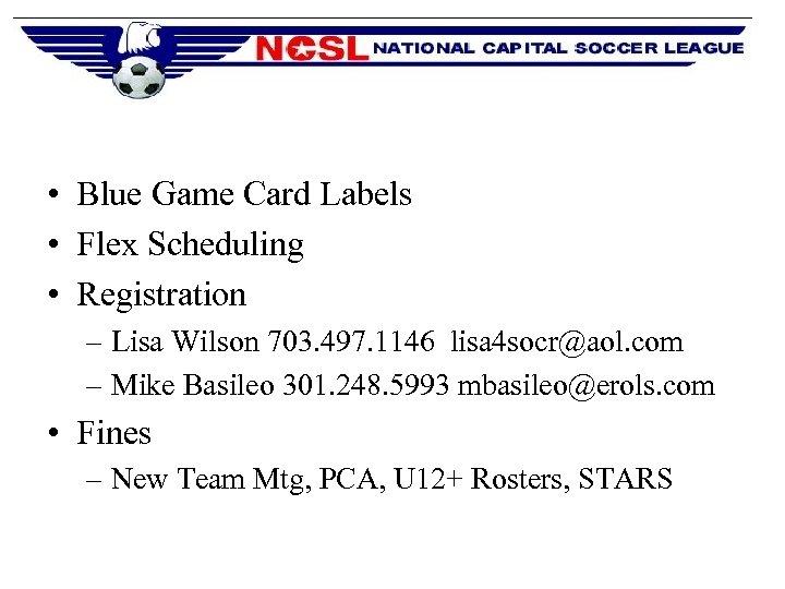 • Blue Game Card Labels • Flex Scheduling • Registration – Lisa Wilson