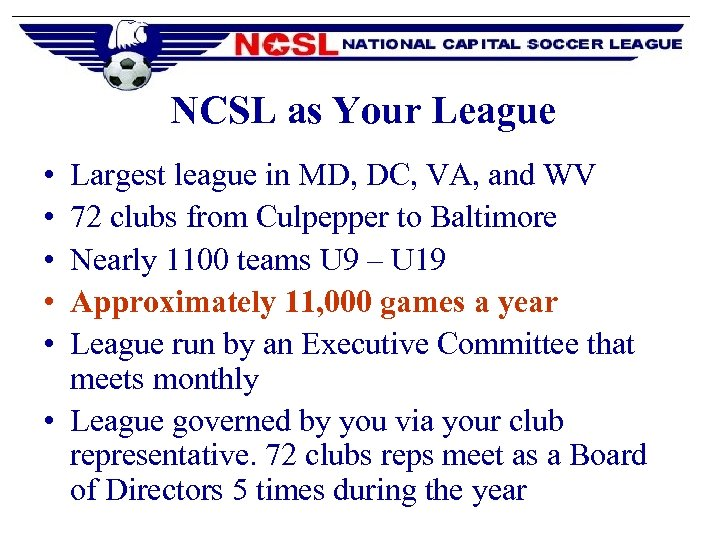 NCSL as Your League • • • Largest league in MD, DC, VA, and
