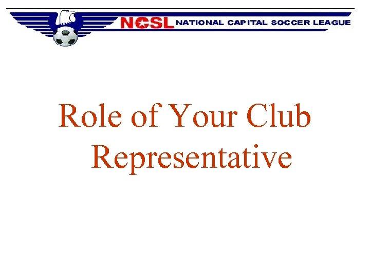 Role of Your Club Representative