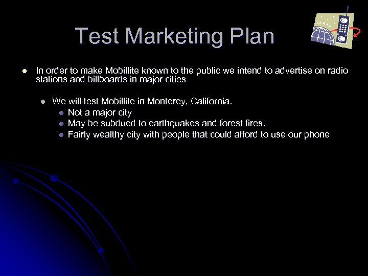 Test Marketing Plan l In order to make Mobillite known to the public we