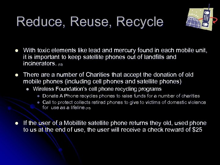 Reduce, Reuse, Recycle l With toxic elements like lead and mercury found in each