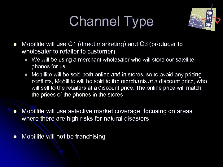 Channel Type l Mobillite will use C 1 (direct marketing) and C 3 (producer