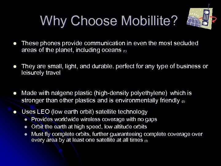 Why Choose Mobillite? l These phones provide communication in even the most secluded areas