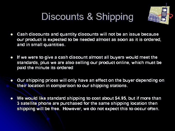Discounts & Shipping l Cash discounts and quantity discounts will not be an issue