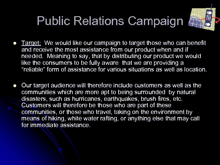 Public Relations Campaign l Target: We would like our campaign to target those who