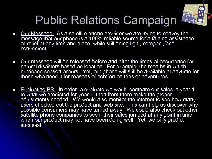 Public Relations Campaign l Our Message: As a satellite phone provider we are trying