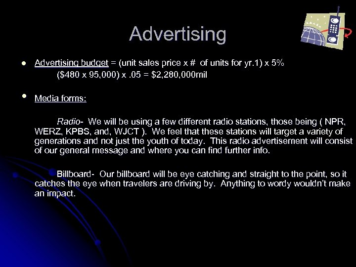 Advertising l • Advertising budget = (unit sales price x # of units for