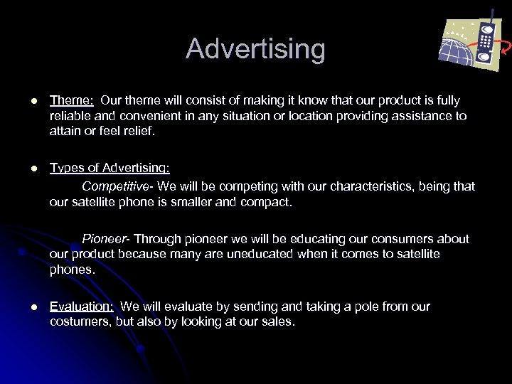 Advertising l Theme: Our theme will consist of making it know that our product