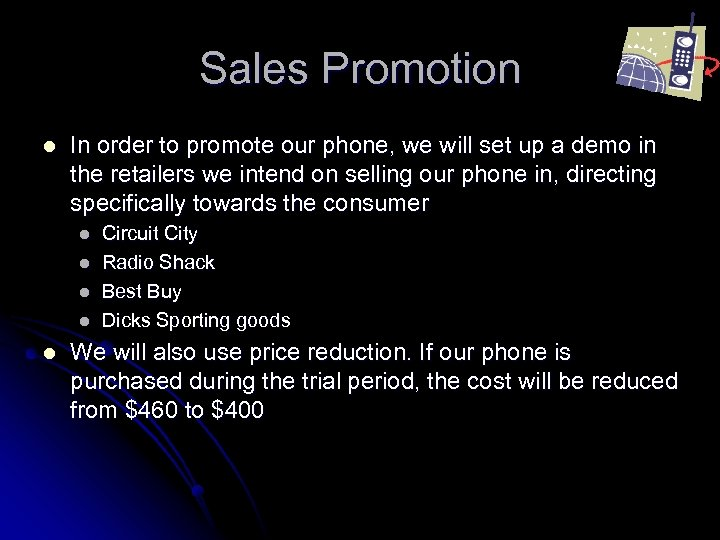 Sales Promotion l In order to promote our phone, we will set up a