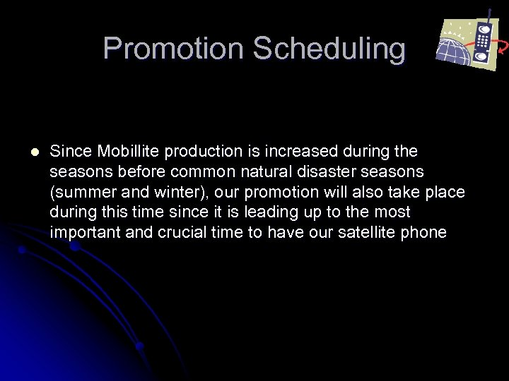 Promotion Scheduling l Since Mobillite production is increased during the seasons before common natural