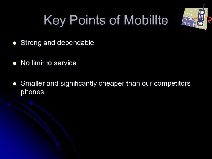 Key Points of Mobillte l Strong and dependable l No limit to service l