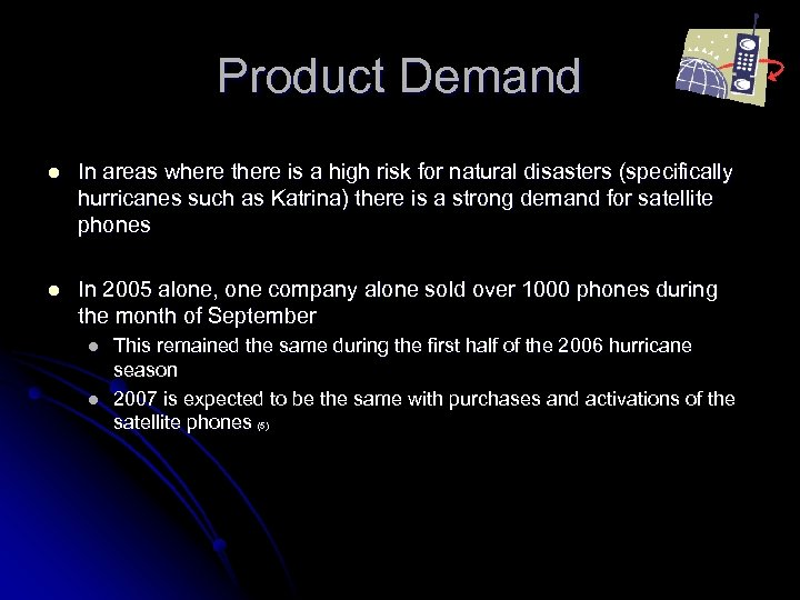 Product Demand l In areas where there is a high risk for natural disasters