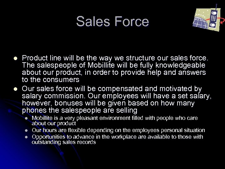 Sales Force l l Product line will be the way we structure our sales