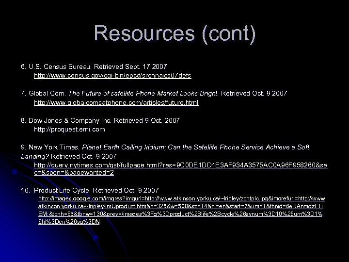 Resources (cont) 6. U. S. Census Bureau. Retrieved Sept. 17 2007 http: //www. census.