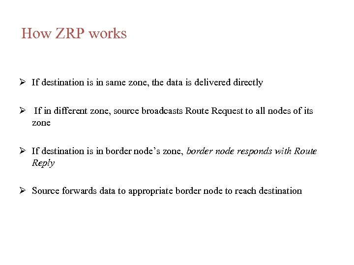 How ZRP works If destination is in same zone, the data is delivered directly