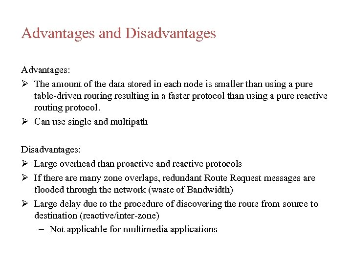 Advantages and Disadvantages Advantages: The amount of the data stored in each node is
